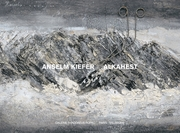Anselm Kiefer: Alkahest