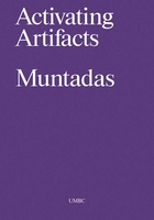 Antoni Muntadas: Activating Artifacts