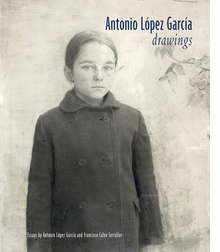 Antonio López García: Drawings