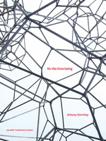 Antony Gormley: For the Time Being