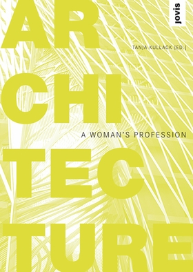 Architecture: A Woman's Profession