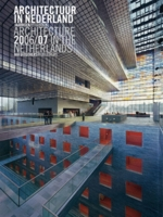 Architecture in the Netherlands: Yearbook 2006/07