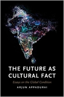 Arjun Appadurai: The Future as Cultural Fact: Essays on the Global Condition