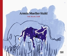 Armin Mueller-Stahl: The Blue Cow