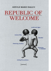Arnold Mario Dalló: Republic of Welcome