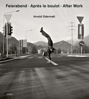 Arnold Odermatt: After Work
