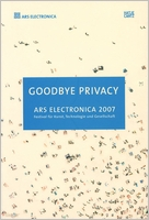 Ars Electronica 2007: Goodbye Privacy-Welcome to the Brave New World