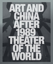 Art and China after 1989: Theater of the World