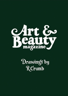 Art & Beauty Magazine: Drawings by R. Crumb (Limited Edition)