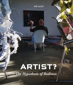 Artist?: The Hypothesis of Bodiness