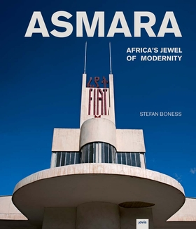 Asmara: Africa's Jewel of Modernity
