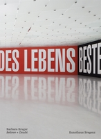 Barbara Kruger: Believe & Doubt