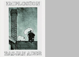 Bas Jan Ader: Implosion
