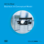 Bauhaus: Art to Hear Series