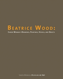 Beatrice Wood: Career Woman