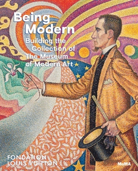 Being Modern: Building the Collection of The Museum of Modern Art