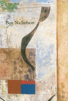 Ben Nicholson: Intuition and Order