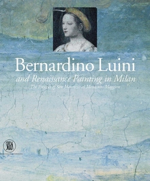 Bernardino Luini and Renaissance Painting in Milan