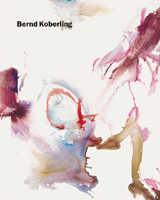 Bernd Koberling: Paintings 1963-2001