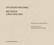Between Land and Sea Works of Kiyonori Kikutake