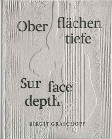 Birgit Graschopf: Sur Face Depth