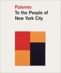 Blinky Palermo: To the People of New York City