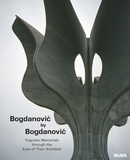 Bogdanovic by Bogdanovic: Yugoslav Memorials through the Eyes of their Architect