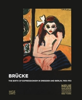 Brücke: The Birth of Expressionism 1905-1913
