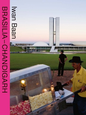 Brasilia - Chandigarh Living With Modernity