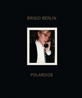 Brigid Berlin: Polaroids