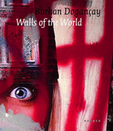 Burhan Dogançay: Walls Of The World