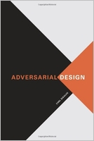 Carl DiSalvo: Adversarial Design