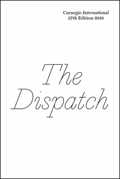 Carnegie International, 57th Edition: The Dispatch