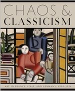 Chaos and Classicism: Art in France, Italy, and Germany, 1918-1936