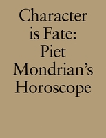 Character Is Fate: Piet Mondrian's Horoscope