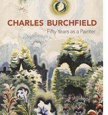 Charles Burchfield: Fifty Years as a Painter