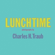 Charles H. Traub: Lunchtime