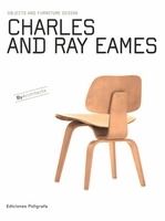 Charles & Ray Eames: Objects and Furniture Design By Architects