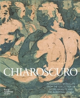 Chiaroscuro: Renaissance Woodcuts from the Collections of Georg Baselitz and The Alertina, Vienna