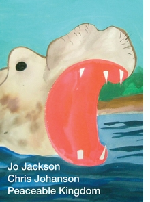 Chris Johanson & Jo Jackson: Peaceable Kingdom