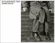 Chris Killip: In Flagrante Two