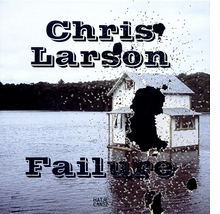 Chris Larson: Failure