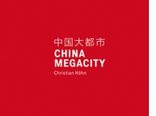 Christian Höhn: China Megacity