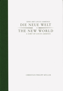 Christian Philipp Müller: The New World