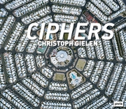 Christoph Gielen: Ciphers