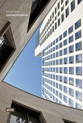 Christoph Mäckler: Zoofenster Berlin