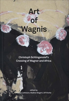 Christoph Schlingensief: Art of Wagnis