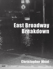 Christopher Wool: East Broadway Breakdown