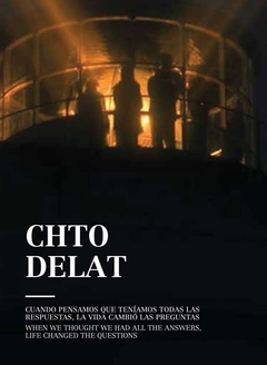 Chto Delat: When We Thought We Had All the Answers, Life Changed the Questions