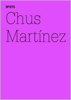 Chus Martínez: Unexpress the Expressable